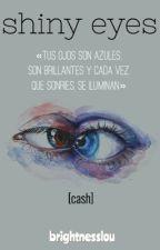 shiny eyes » cash au  by brightnesslou