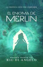 El Enigma de Merlín by RiuDiAngelo