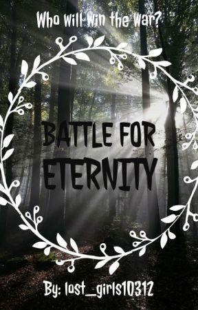 Battle for Eternity by lost_girls10312