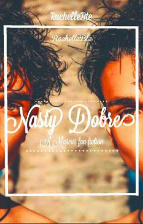 Nasty Dobre😯🙉 by Rach_FICTION