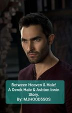 Between Heaven & Hell: A Derek Hale/Ashton Irwin story! by MJHood5SOS