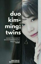 duo kimming ; twins (s1 & s2) ✔ by jodohoshi