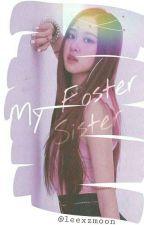 My Foster Sister {Chaelisa/BLACKPINK} by LittleHyuuga