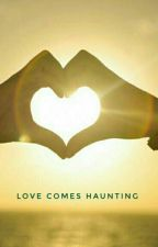 Love comes haunting by Saisaha