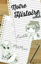 Notre Histoire by Zical32