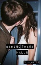 Behind These Walls - A Jack and Finn Harries Fanfic by ella_may06