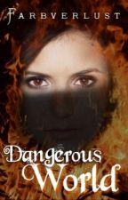 Dangerous World by farbverlust