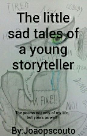 The little sad tales of a young storyteller by Joaopscouto