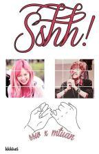 Sshh!   ;   ssw x mtuan by KKKIREI