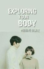Exploring Your Body by nonameyagaiz