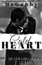 DE-QUATRAMIS SERIES TWO;COLD HEART by MzGabby
