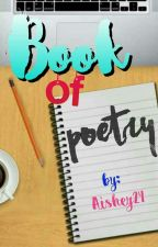 Book of Poetry by Aishey24