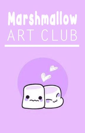 Marshmallow Art Club [OPEN] by _SilverSpider_