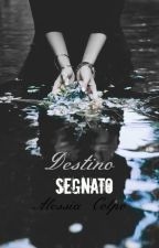 Destino segnato by AlessiaColpo