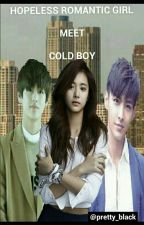 hopless romantic girl meet cold guy by blackprincesscrown