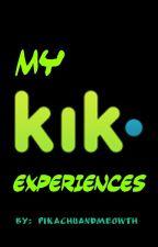 My Kik Competition Experiences by PikachuandMeowth