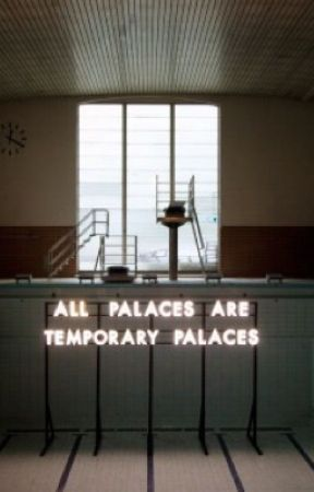 all palaces are temporary palaces by acerbityy