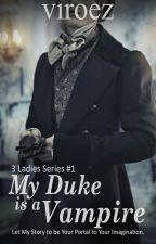 My Duke is a Vampire (Tamat) by vi_roez