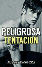 Peligrosa Tentación. by Alis0nCrawf0rd