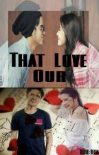 That Our Love by Neldamaega6