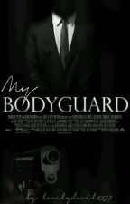 My Bodyguard *slow Updates* by lovelydevil2277