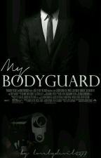 My Bodyguard *slow Updates* by lovelydevil2277