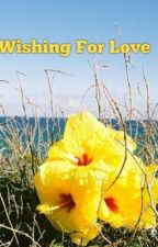 Wishing for love by AuroraLove_