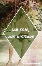 Un soir, une histoire [SM] by alex_mendesmom