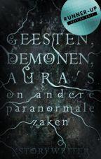 Geesten, demonen, aura's en andere paranormale zaken #Netties2017 by xStoryWriter