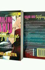 MILIKI AKU SEJUJURNYA  by Dhila_Aldhi