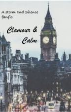 Clamour & Calm by iluvtoreadbooks