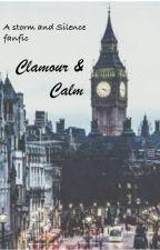 Clamour & Calm by iluvtoreadbooks
