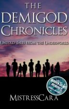 The Demigod Chronicles - Untold Tales from the Underworld by MistressCara
