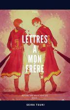 Lettres à mon frère by SeiraTsuki