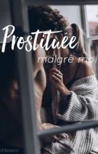 Prostituée malgré moi [EN PAUSE] by 0oMarieo0