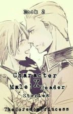 Character x Male! Reader Stories BOOK 2 by TheBoredomPrincess