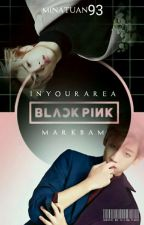 BLACK PINK (MarkBam) by MinaTuan93