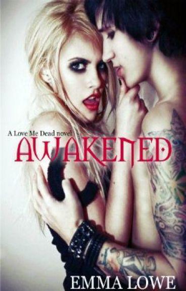 Love Me Dead: Awakened [BOOK ONE]