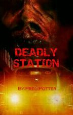 Deadly Station by PreciPotter