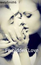 Forbidden Love by NeelySmith6