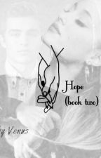 Hope || Dave Franco&Ariana Grande (book two) by wifeloutommo