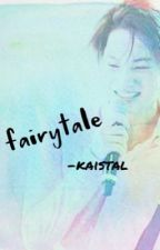 Fairytale||Kaistal fanfic by Kpopperss