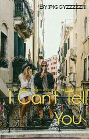 I Can't Tell You by piggyzzzzziii