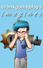 CrankGameplays Imagines by sylelaine