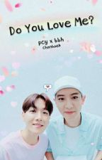 Do You Love Me? pcy x bbh {1°temp} by pcyellowxs