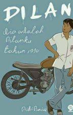 DILAN (Dia adalah Dilanku tahun 1990) by Novahand15