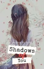 Shadows Of You by dee_lovato