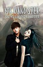 Mr.Gangster love Ms.Legendary Gangster[COMPLETED] by Ryzagail