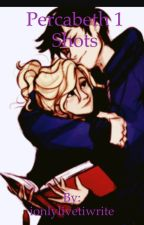 Percabeth one shots by ionlylivetiwrite