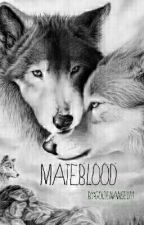 Mateblood - Alpha  by goldenangel01